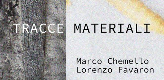 Marco Chemello / Lorenzo Favaron – Tracce Materiali