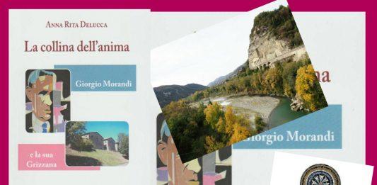 Anna Rita Delucca – La collina dell'anima. Giorgio Morandi  e la sua  Grizzana